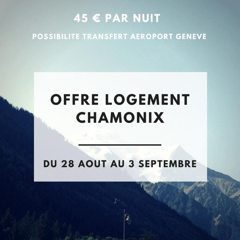 LOGEMENT CHAMONIX – 28 août au 3 septembre 2018