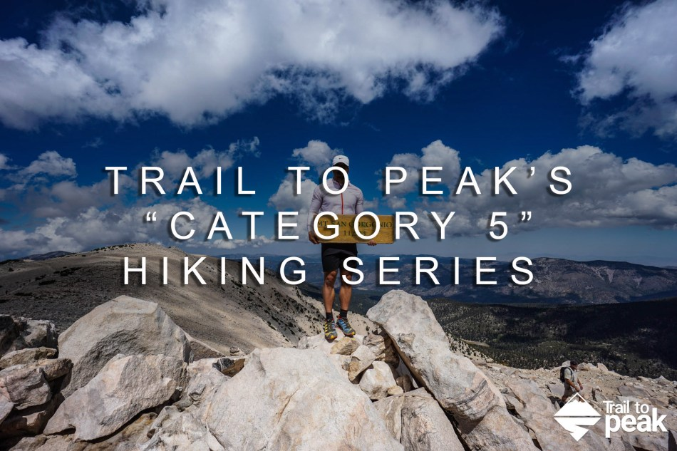 "Hardest California Hikes The Trail to Peak SoCal ""Category 5"" Hiking Series"