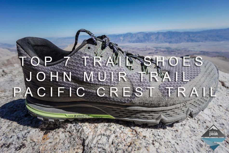 Top 7 Trail Shoes For The John Muir Trail Pacific Crest Trail JMT PCT
