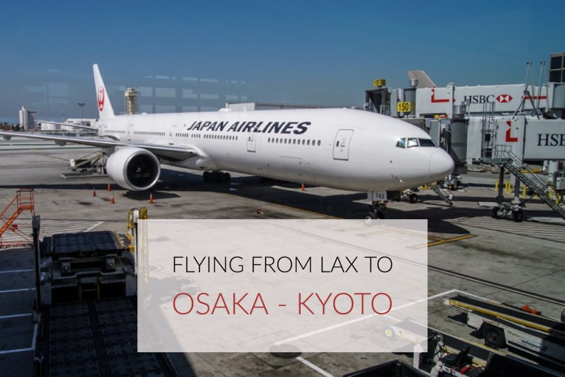 Flying From LAX To Osaka And Taking A Train From Osaka To Kyoto