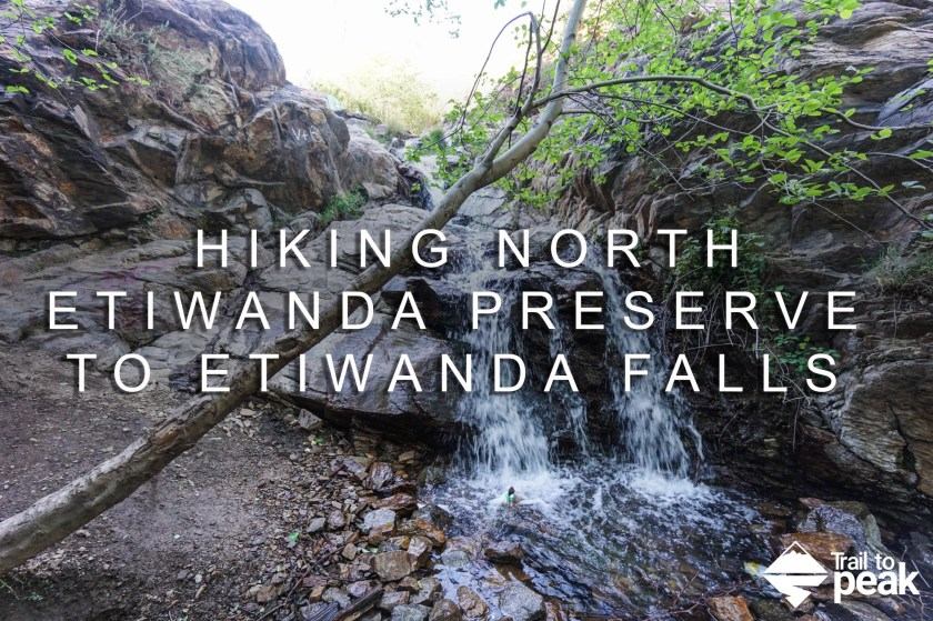Hiking North Etiwanda Preserve to Etiwanda Falls