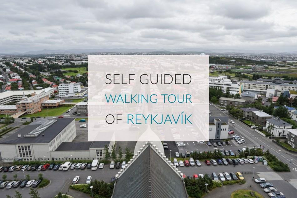 A Self Guided Walking Tour Of Reykjavík