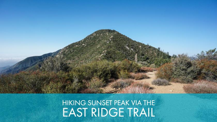 Hiking Sunset Peak Via The East Ridge Trail