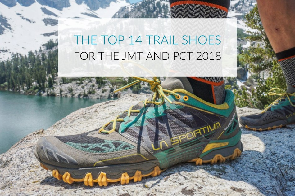 69ecd5a725b Top 14 Trail Shoes For The John Muir Trail And Pacific Crest Trail 2018