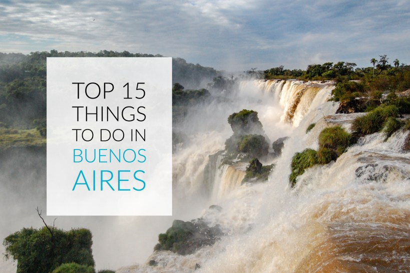 top 15 things to do in buenos aires argentina