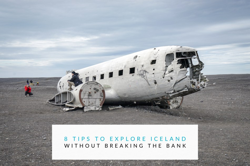8 Tips To Explore Iceland Without Breaking The Bank