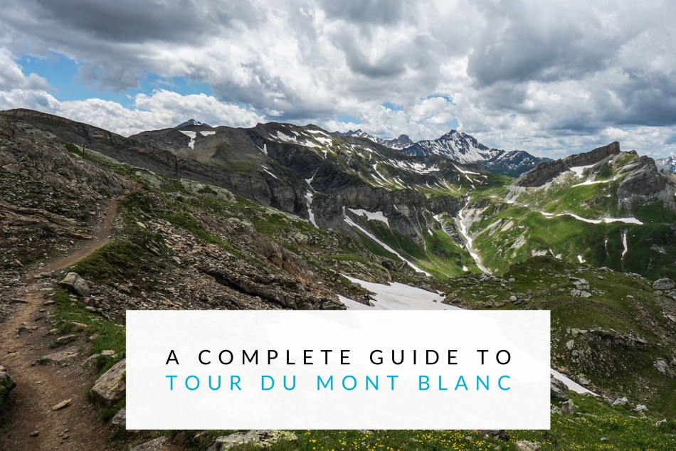 A Complete Guide To Tour du Mont Blanc