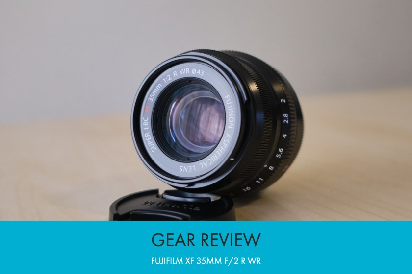 Gear Review: Fujifilm XF 35mm f/2 R WR
