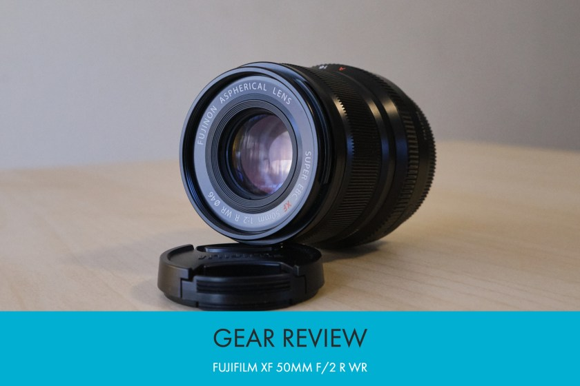 Gear Review: Fujifilm XF 50mm f/2 R WR