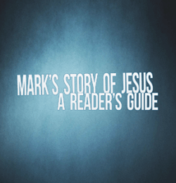 Mark's Story of Jesus
