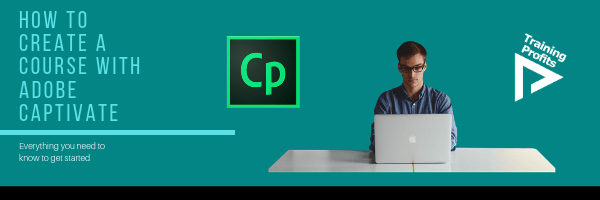 How to Create a Course with Adobe Captivate