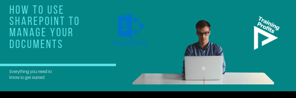 How To Use Microsoft SharePoint To Manage Your Documents