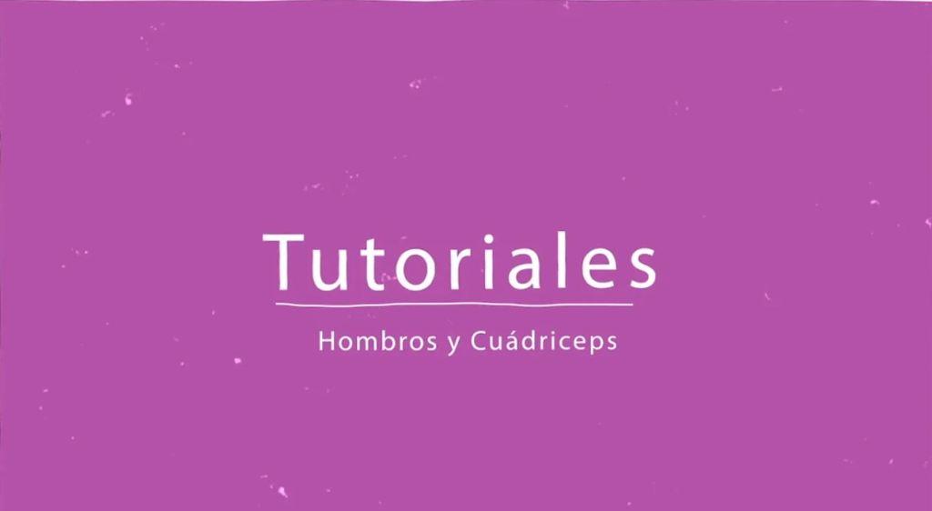 Tutoriales - Hombros y Cuadriceps