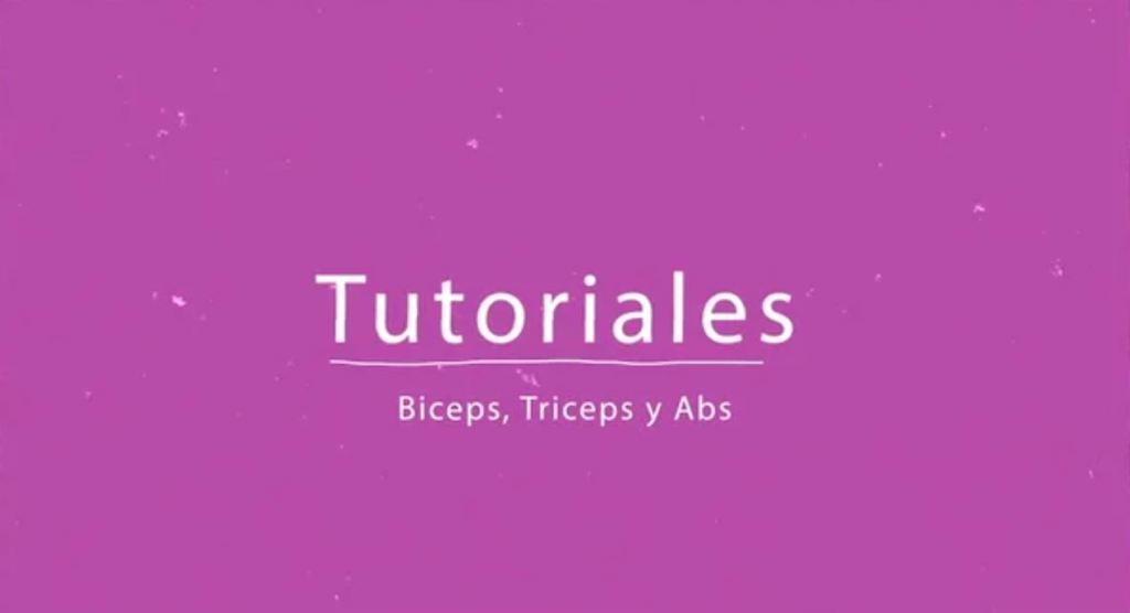 Tutoriales - Biceps Triceps y Abs