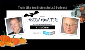 Unseen monsters with Clark Quinn
