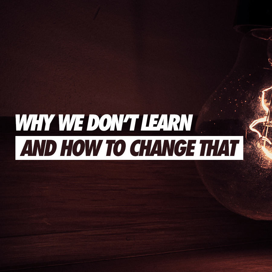 Why We Don't Learn