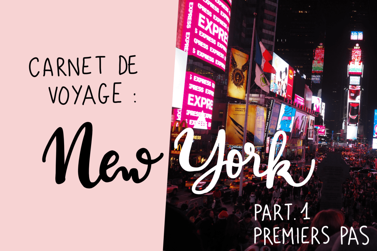 [Carnet de voyage n°6] NEW YORK - Part.1