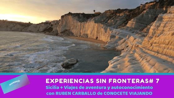 Experiencias sin Fronteras # 7 – Sicilia + Viajes de Aventura y Autoconocimiento con Rubén Carballo de Conócete Viajando