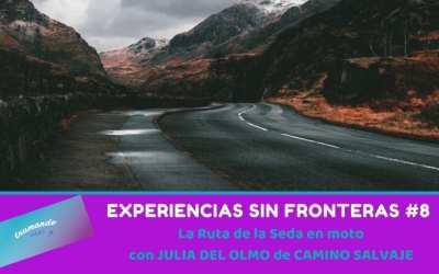 Experiencias sin Fronteras # 8 – La Ruta de la Seda en Moto con Julia del Olmo