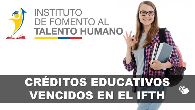 Créditos Educativos Vencidos en el IFTH