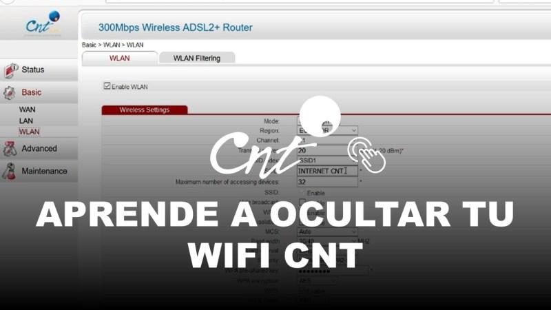 Aprende a Ocultar tu Wifi CNT