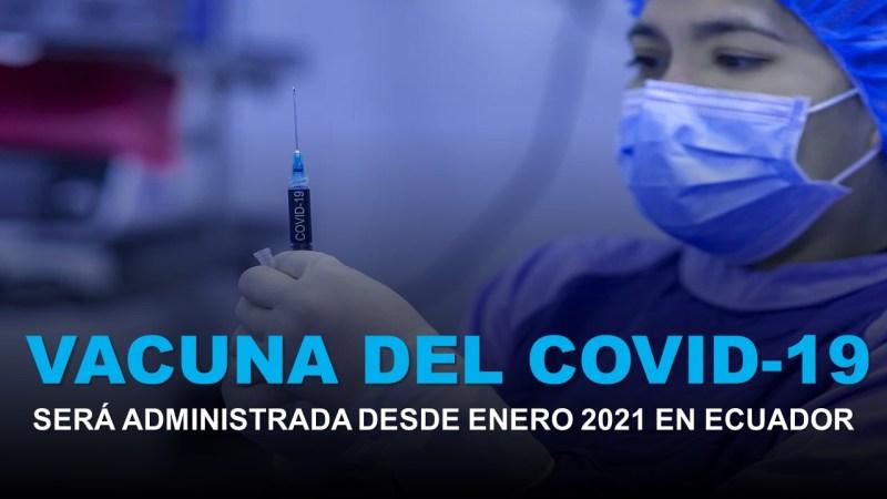 Vacuna del COVID-19 será Administrada desde Enero 2021