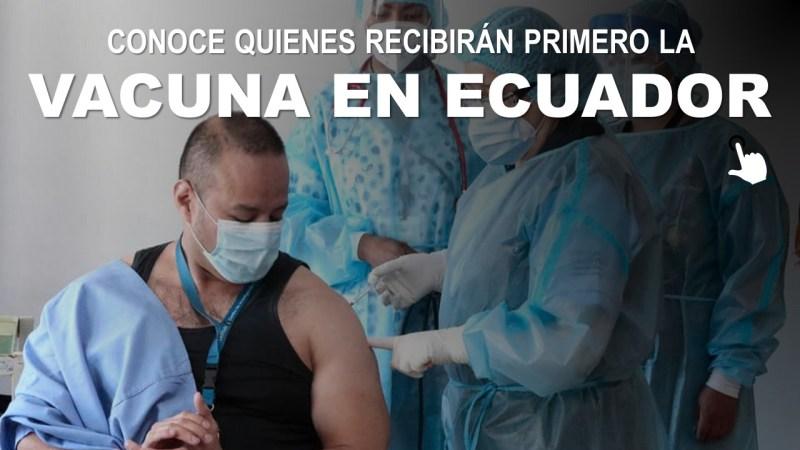 Conoce quienes recibirán primero la vacuna en Ecuador