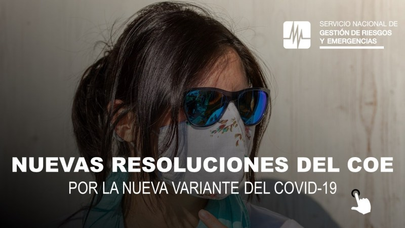 Nuevas Resoluciones del COE por la Nueva Variante del COVID-19