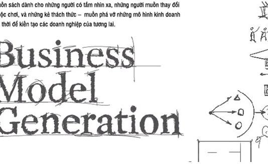 Cuốn sách Tạo lập mô hình kinh doanh (Business Model Generation) của 2 tác giả: Alexander Osterwalder và Yves Pigneur
