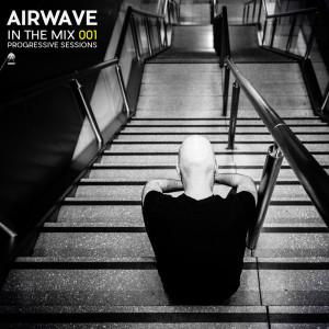 Airwave---In-The-Mix-001---Progressive-Sessions-(Bonzai-Progressive)