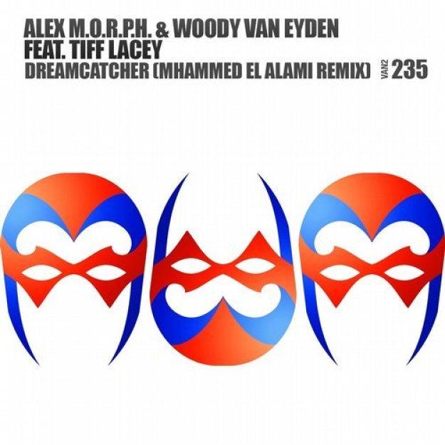 Alex M.O.R.P.H. & Woody van Eyden feat. Tiff Lacey - Dreamcatcher (Mhammed El Alami Remix)