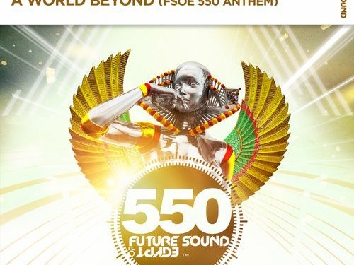 Aly & Fila with Philippe El Sisi & Omar Sherif – A World Beyond (FSOE 550 Anthem)