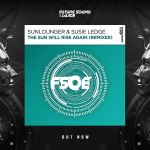 Sunlounger & Susie Ledge - The Sun Will Rise Again (Remixes)