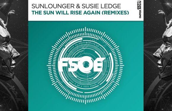 Sunlounger & Susie Ledge – The Sun Will Rise Again (Remixes)