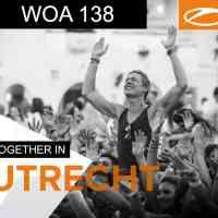 A State Of Trance 700 - WOA138 (21.02.2015) @ Utrecht, Netherlands