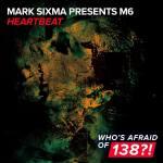 Mark Sixma Presents M6 – Heartbeat