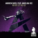 Andrew Rayel feat. Angelika Vee – Never Let Me Go