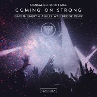 Signum feat. Scott Mac - Coming On Strong (Gareth Emery & Ashley Wallbridge Remix)