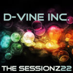 D-Vine Inc. – ThE sEsSiOnZ 22