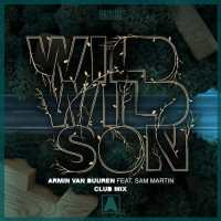 Armin van Buuren feat. Sam Martin – Wild Wild Son (Club Mix)