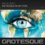Talla 2XLC – The World In My Eyes