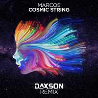 Marcos - Cosmic String (Daxson Remix)