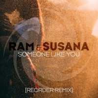 RAM & Susana - Someone Like You (ReOrder Remix)