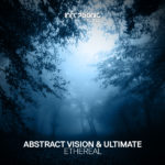 Abstract Vision & Ultimate – Ethereal