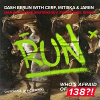 Dash Berlin with Cerf, Mitiska & Jaren - Man On The Run (WHITENO1SE & System Nipel Remix)