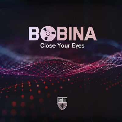 Bobina - Close Your Eyes