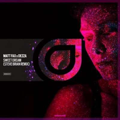 Matt Fax & Dezza - Sweet Dreams (Steve Brian Remix)