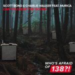 Scott Bond & Charlie Walker feat. Murica – Can You Hear The Sound