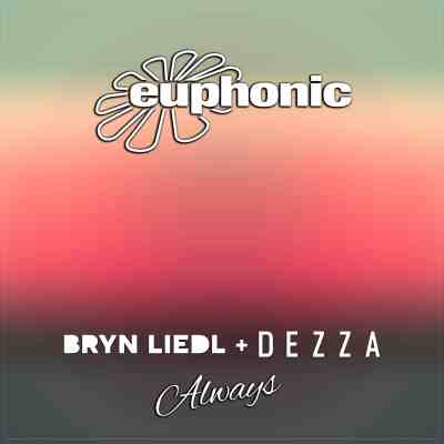 Bryn Liedl feat. Dezza - Always (incl. Ronski Speed Remix)