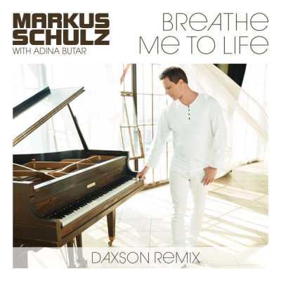 Markus Schulz & Adina Butar - Breathe Me To Life (Daxson Remix)